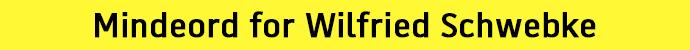 mindeord_for_wilfried_schwebke